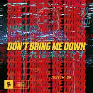 Justin OH - Don\'t Bring Me Down (Original Mix)