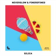 NEVERGLOW & FineRefined - Silica (Original Mix)