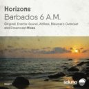 Horizons (IT) - Barbados 6 A.M.  (Blaumar\'s Overcast Remix)