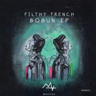 Filthy French - Bobun  (Original Mix)