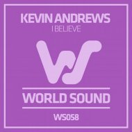 Kevin Andrews - I Believe  (Original Mix)