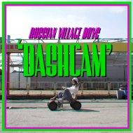 Russian Village Boys - Dashcam (Original Mix)