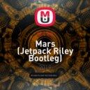 al l bo - Mars (Jetpack Riley Bootleg)