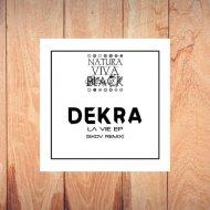DeKRA - La Vie (Original Mix)