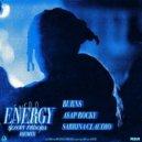 Burns feat. ASAP Rocky & Sabrina Claudio - Energy  (Sonny Fodera Extended Mix)