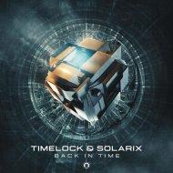 Timelock & Solarix - Back in Time (Original Mix)