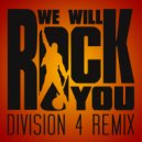 Queen - We Will Rock You  (Division 4 Remix)