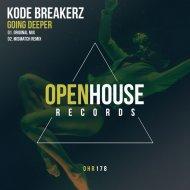 Kode Breakerz - Going Deeper  (Mismatch Remix)