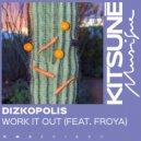 Dizkopolis, Froya - Work It Out (Original Mix)