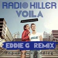 Radio Killer - Voila  (Eddie G Remix)
