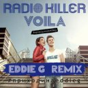 Radio Killer - Voila  (Eddie G Remix)