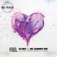 Dj Ino, MC Johnny Def - Feel (Norman Webber Remix)