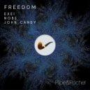 Exei, Nobe, John Candy - Freedom (Original Mix)
