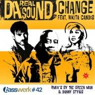 Da Real Sound feat. Nikita Candis - Change (The Green Man\'s Alternative Remix)