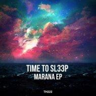 Time To Sl33p - Marana (Original Mix)