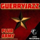 Guerryjazz - Plur Army (Original Mix)