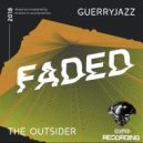 Guerryjazz feat. The Outsider - Faded (Original Mix)