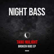 Taiki Nulight - Broken Ribs (Original Mix)
