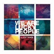 Lange - We are Lucky People (Album Intro)