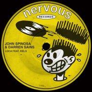 John Spinosa & Darren Sains Feat. Kels - Loca  (Original Mix)