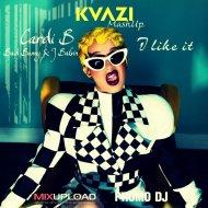 Cardi B, Bad Bunny & J Balvin & Notalike & WE AM - I like it  (KVAZI MashUp)