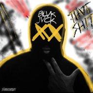 BLVK JVCK - THVT SH!T (Original Mix)