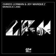 Chriss Lerman & Joy Marquez - Mongolic Land (Original Mix)