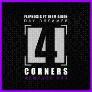 Flipnosis feat. Irem Aiden - Day Dreamer (Original Mix)