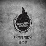 Sheef Lentzki - I Decide (Original Mix)