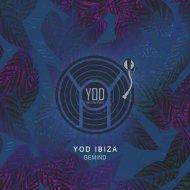 YoD Ibiza - Gemind (Original Mix)