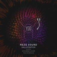RezQ Sound - Hallucination (Drab&Clear Remix)