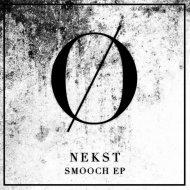Nekst - Smooch (Original Mix)