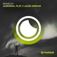 ReMech - Lucid Dream (Original Mix)