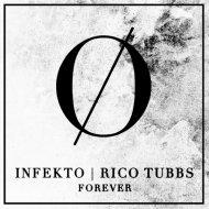 Infekto, Rico Tubbs - Forever (Astronomar Remix)