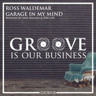 Ross Waldemar - Garage In My Mind (Original Mix)