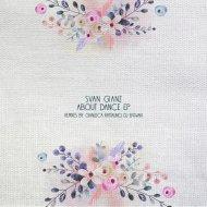 Svan Gianz - About Dance  (Gianluca Rattalino Remix)