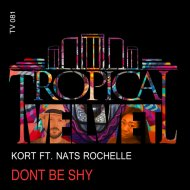 KORT feat. Nats Rochelle - Don\'t Be Shy  (KORT\'S Downtown Funk Mix)