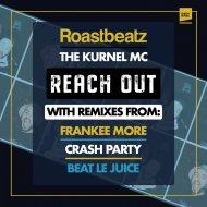 Roast Beatz, Kurnel MC - Reach Out (Crash Party Remix)