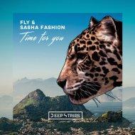 Fly & Sasha Fashion - Time For You (Original Mix)