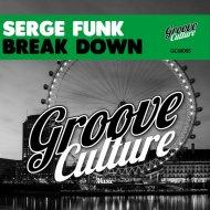 Serge Funk  - Break Down (Original Mix)