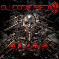 Dj Code Red - A.L.I.E.N. (Original Mix)