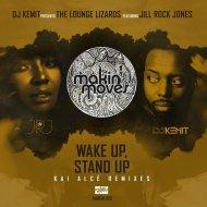 DJ Kemit pres. The Lounge Lizards feat. Jill Rock Jones - Wake Up & Stand Up (Kai Alce KZR Instrumental)