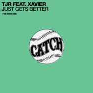 TJR Feat. Xavier - Just Gets Better (B15 Project Vocal)