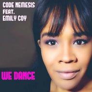 Code Nemesis feat. Emily Coy & Code Nemesis & Emily Coy - We Dance (Extended)