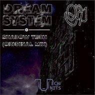 DreamSystem & Om1ji - ShadowTech (Original Mix)