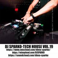 DJ SPARKO - TECH HOUSE  ( VOL.19)