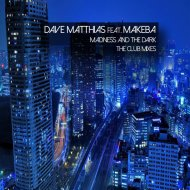 Dave Matthias feat. Makeba  - Madness And The Dark (Peter Brown Club Mix)