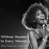 Whitney Housten - Im Every Woman (Gary Tuohys Cut N Funk Mix)