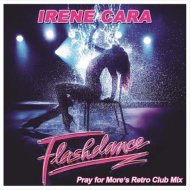 Irene Cara - Flashdance  (Pray For More\'s Retro Extended Mix)