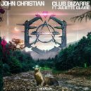 John Christian feat. Juliette Claire - Club Bizarre (Extended Mix)